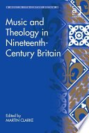 Music and Theology in Nineteenth Century Britain