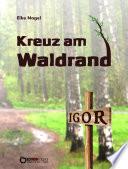 Kreuz am Waldrand