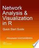Network Analysis and Visualization in R: Quick Start Guide