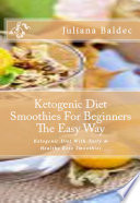 Ketogenic Diet Smoothies For Beginners The Easy Way
