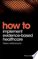 How to Implement Evidence Based Healthcare