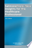 Salmonellosis  New Insights for the Healthcare Professional  2011 Edition