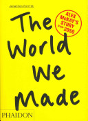 The World We Made: Alex McKay's Story from 2050