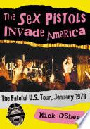 The Sex Pistols Invade America