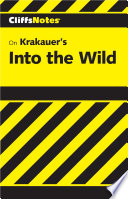 CliffsNotes on Krakauer s Into the Wild