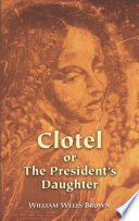 Clotel or The President s Daughter Book PDF