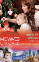 A Touch Of Christmas Magic (Mills & Boon Medical) (Midwives On-Call At Christmas, Book 1) : ...