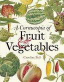 A Cornucopia of Fruit & Vegetables: Illustrations from an Eighteenth-Century Botanical Treasury