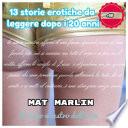 13 Storie Erotiche da leggere dopo i 20 anni  Mat Marlin