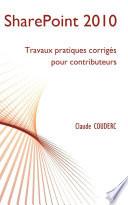 SharePoint 2010   Travaux pratiques corrig  s pour contributeurs