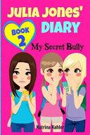 Julia Jones Diary My Secret Bully Book 2