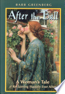 download ebook after the ball: a woman's tale of reclaiming happily ever after pdf epub