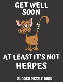 Get Well Soon At Least It S Not Herpes
