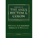 Surgery of the Anus  Rectum and Colon
