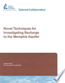 Novel Techniques for Investigating Recharge to the Memphis Aquifer