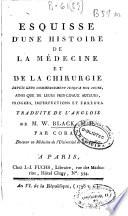 illustration Esquisse d'une histoire de la médecine et de la chirurgie depuis leur commencement jusqu'a nos jours, ainsi que de leurs principaux auteurs progres, imperfections, et erreurs