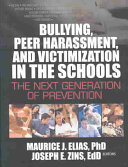 Bullying  Peer Harassment  and Victimization in the Schools
