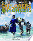 The Top Ten Explorers   Pioneers that Changed the World