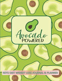 Avocado Powered Keto Diet Weight Loss Journal Planner