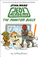 The Phantom Bully (Star Wars: Jedi Academy #3) Book