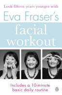 Eva Fraser s Facial Workout