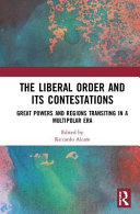 The Liberal Order and Its Contestations
