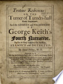 Proteus Redivivus Or The Turner Of Turner S Hall Truly Represented And The Abuses And Falsehoods Of G Keith S Fourth Narrative So Far As They Concern The Author Examin D And Detected