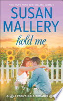 Hold Me  A Fool s Gold Novel  Book 16