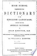 A High School Pronouncing Dictionary of the English Language