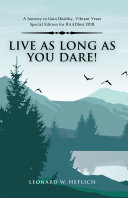 Live as Long as You Dare!