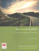 The New A-Z of ELT: A Dictionary of Terms and Concepts