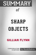 Summary of Sharp Objects by Gillian Flynn  Conversation Starters
