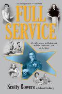 Full Service : secret history of hollywood, praised by vanity fair...