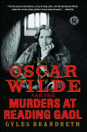 Oscar Wilde and the Murders at Reading Gaol Book