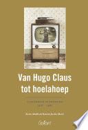 Van Hugo Claus tot hoelahoep