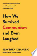 How We Survived Communism   Even Laughed
