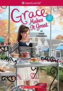 Grace Makes It Great (American Girl: Girl of the Year 2015, Book 3)
