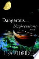Dangerous Impressions