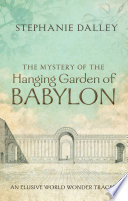 The Mystery of the Hanging Garden of Babylon  New Description Of A Very Early