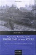 Progressives, Pluralists, and the Problems of the State