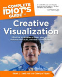The Complete Idiot s Guide to Creative Visualization