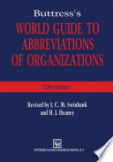 Buttress   s World Guide to Abbreviations of Organizations