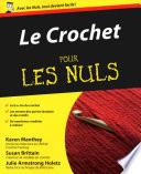 Le Crochet Pour Les Nuls : le crochet ? vous recherchez un nouveau passe-temps...