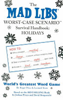 The Mad Libs Worst Case Scenario Survival Handbook  Holidays