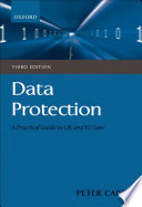 Data Protection  A Practical Guide to UK and EU Law