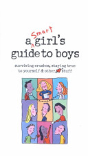 A Smart Girl s Guide to Boys