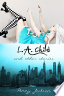 L. A. Child and Other Stories