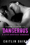 Dangerous (A Stepbrother Romance)