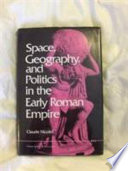 Space  Geography  and Politics in the Early Roman Empire