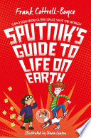 Sputnik s Guide to Life on Earth